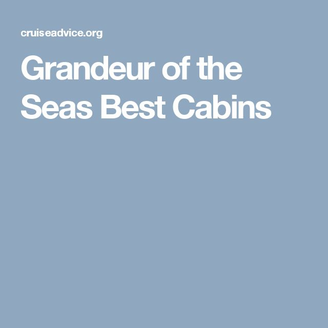 Grandeur of the Seas Best Cabins