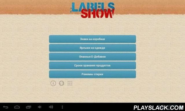 Labels Show  Android App - playslack.com , Find out the value of each icon on the packaging or marks on the labels of clothes. Also, learn what supplements are harmful to your health, how long products are stored in different temperatures. In addition to all of this is present description of the standard wash cycle for modern washing machines.