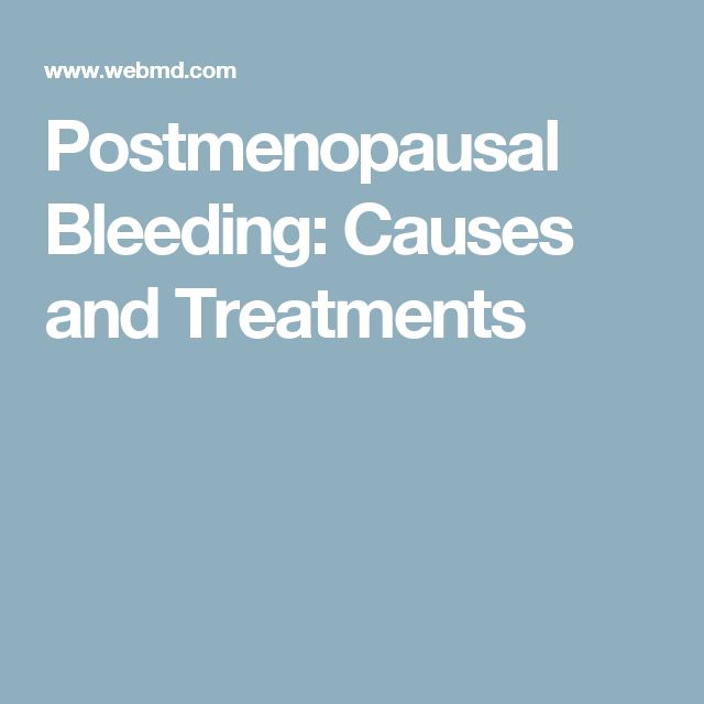 Postmenopausal Bleeding: Causes and Treatments