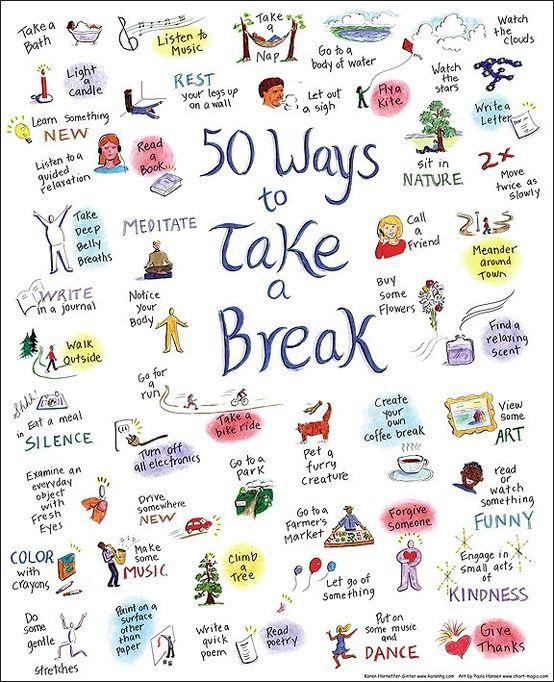 50 ways to take a break #inspiration