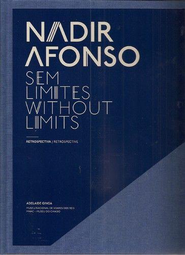 Nadir Afonso Sem Limites. Museu do Chiado - coordenação de Adelaide Ginga