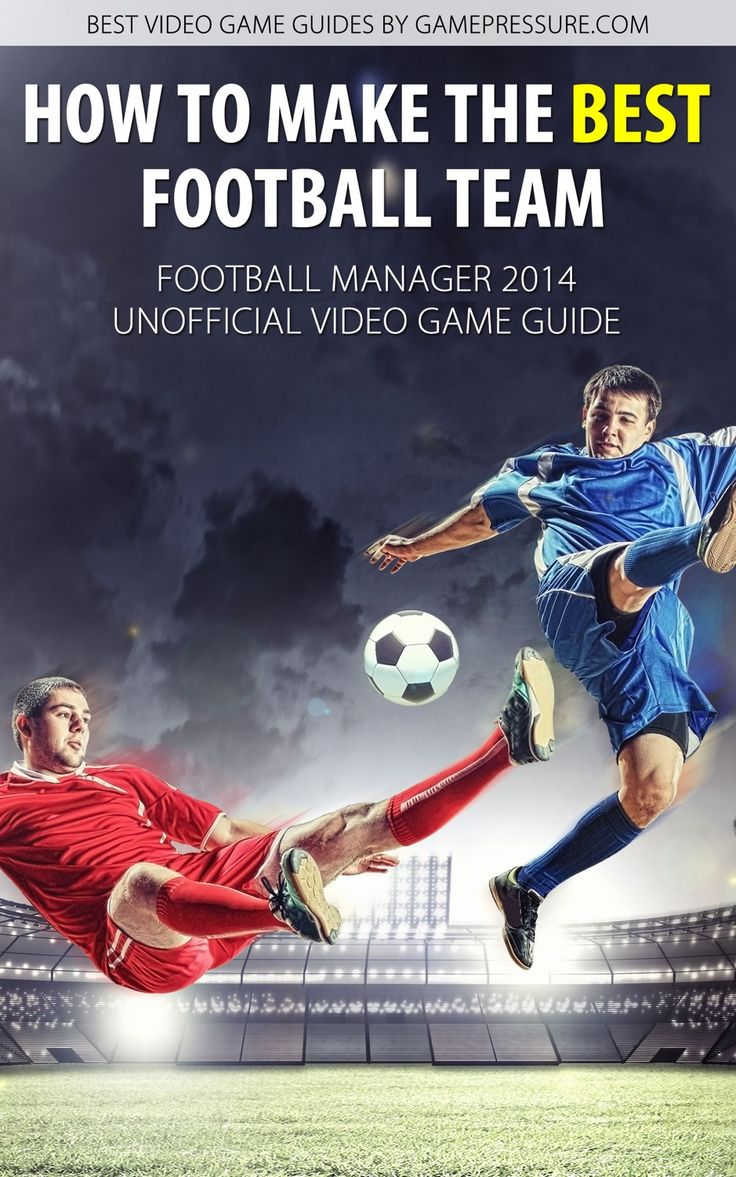 A Zhow To Make The Best Football Team Football Manager 2014 Unofficial Video Gam Sponsored Un With Images Football Manager Best Football Team Football Manager 2016