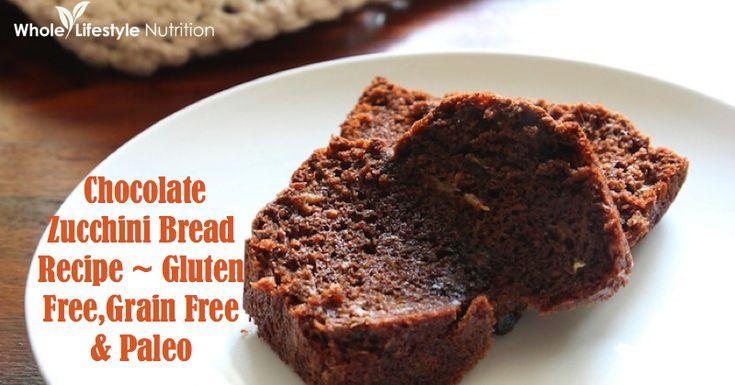 Chocolate Zucchini Bread Recipe {Paleo, Gluten Free and Grain Free ...