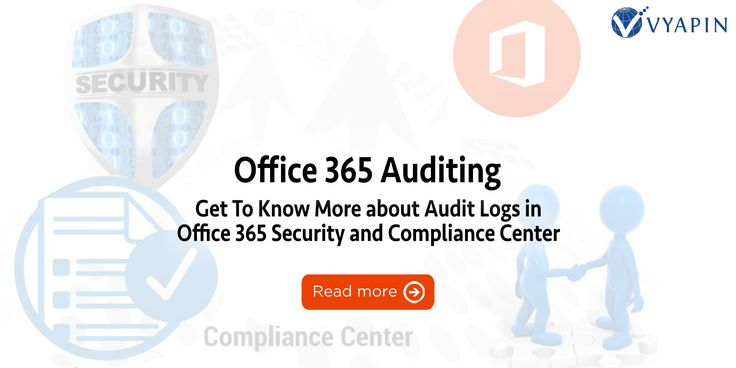 Get To Know More about Audit Logs in Office 365 Security and Compliance Center. Read more @ http://www.vyapin.com/blog/?p=4353 #Office365