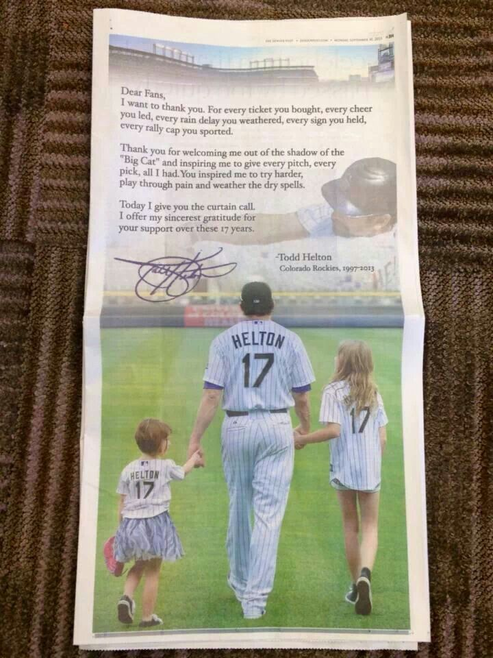 Todd Helton!! Took out a full page in the Denver post! What a classy man!!