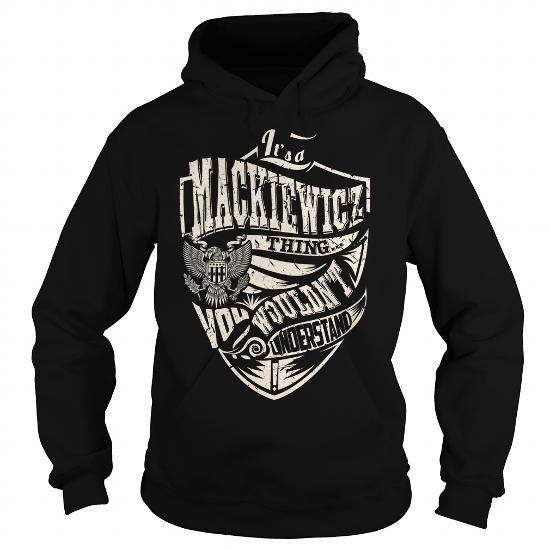 I Love Its a MACKIEWICZ Thing (Eagle) - Last Name, Surname T-Shirt Shirts & Tees