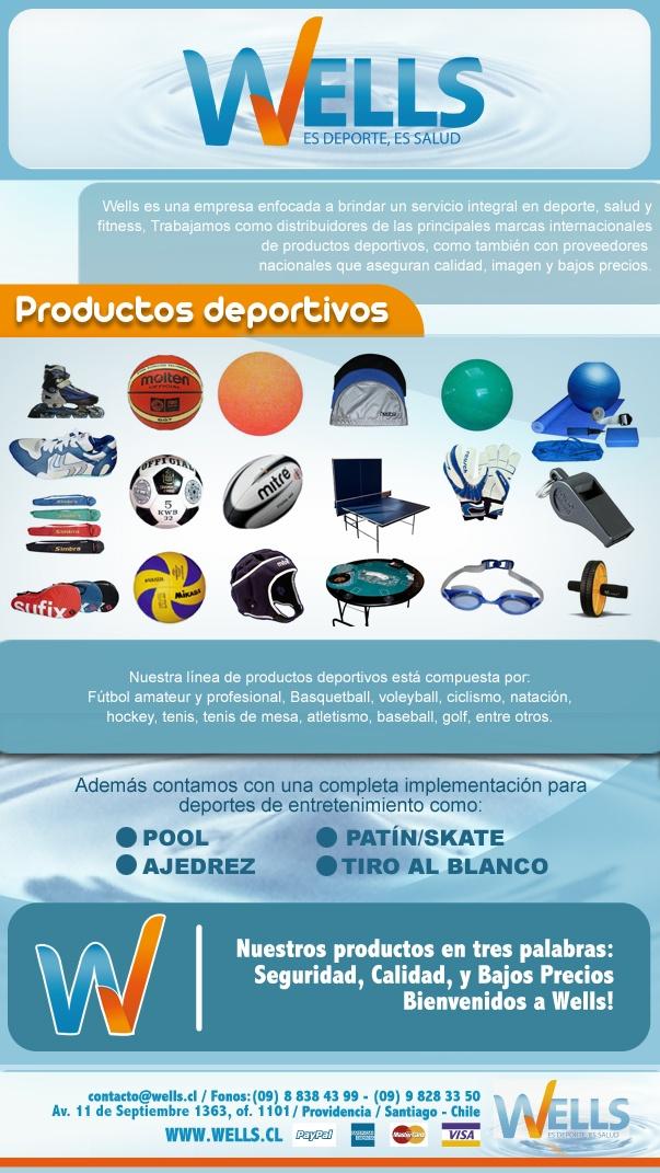 Gran variedad de productos y marcas para lo que necesitas en deporte, salud, entrenamiento y kinesiologia.    svidal@wells.cl