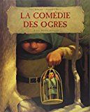 [ Album ] La comédie des ogres – Cycle 2, Cycle 3   livres pour la classe Cycle 1 Cycle 2 Cycle 3