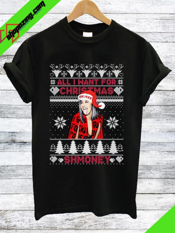 Cardi B All I Want For Christmas Is Shmoney T Shirt Cardi B Cool Shirts Print T Shirt