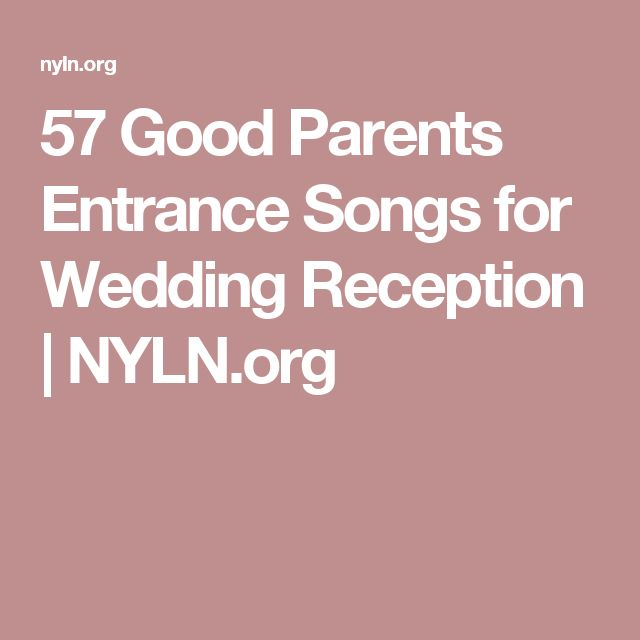 57 Good Parents Entrance Songs For Wedding Reception Nyln