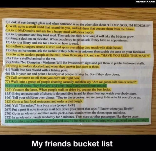My friends bucket list...I want to do most of this!