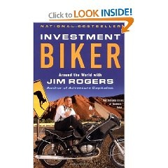 Investment Biker Around The World With Jim Rogers And His Supermodel Mechanic Girlfriend Tabitha Is A Whole New Take Jim Rogers Investing Adventure Capitalist