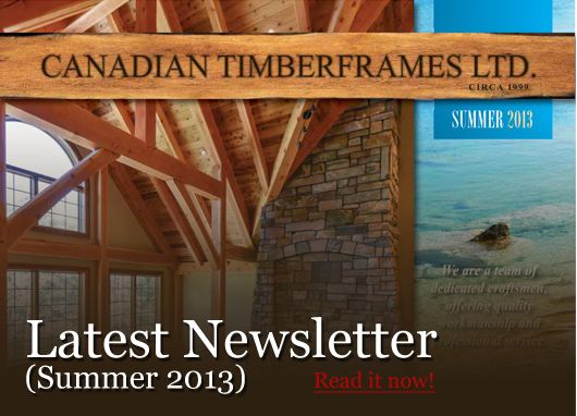 Summer 2013 Newsletters and Features, Canadian Timberframes