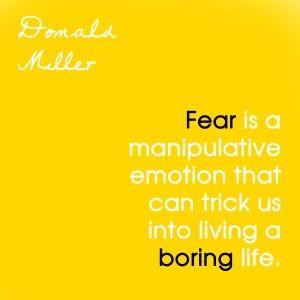 Fear is a manipulative emotion