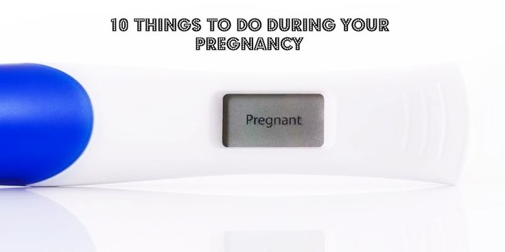 Top 10 things to do during your pregnancy