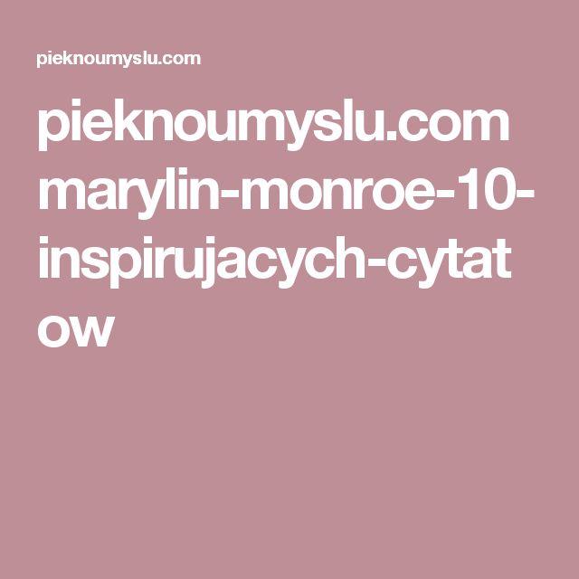 pieknoumyslu.com marylin-monroe-10-inspirujacych-cytatow
