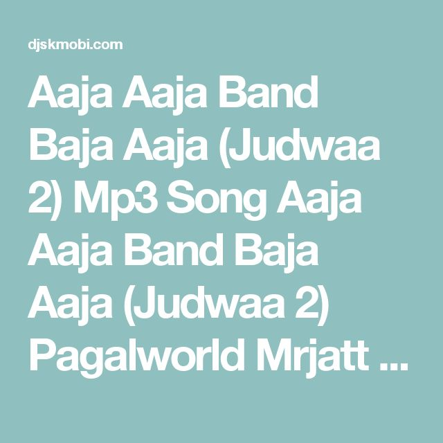 Aaja Aaja Band Baja Aaja (Judwaa 2) Mp3 Song    Aaja Aaja Band Baja Aaja (Judwaa 2) Pagalworld Mrjatt Wapking Songspk webmusic Djpunjab Google Youtube Free Download - DjskMobi.Com