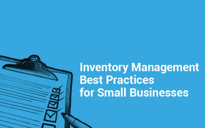 Have A Small Business Find Inventory Management Best Practices For Small Businesses From Our Blog Inventory Management Small Business Management