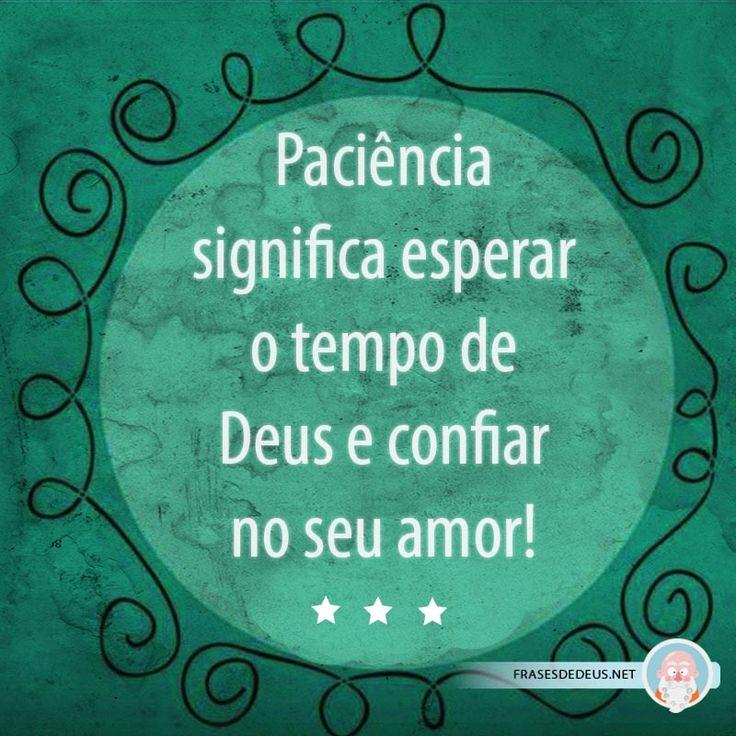 O amor de DEUS: ♥ Paciência ♥