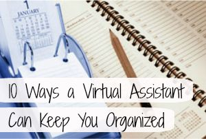 10 Ways a Virtual Personal Assistant Can Keep You Organized  | VAnetworking.com - The Virtual Assistant Network since 2003