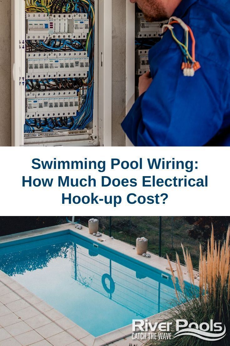 Swimming Pool Wiring How Much Does Electrical Hook Up Cost Pool Electrical Swimming Pool Maintenance Swimming Pool Electrical