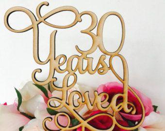30 Years Loved Cake Topper Anniversary Cake Topper Cake Decoration Cake Decorating Wedding Anniversary Cake 30th Wedding Anniversary