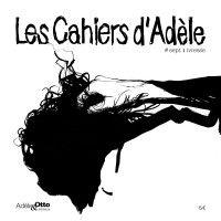 Cahiers d'Adèle #7 : L'ivresse