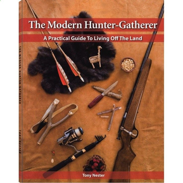 The Homestead Survival: The Modern Hunter-Gatherer: A Practical Guide To Living Off The Land Book  - Adventure Ideaz