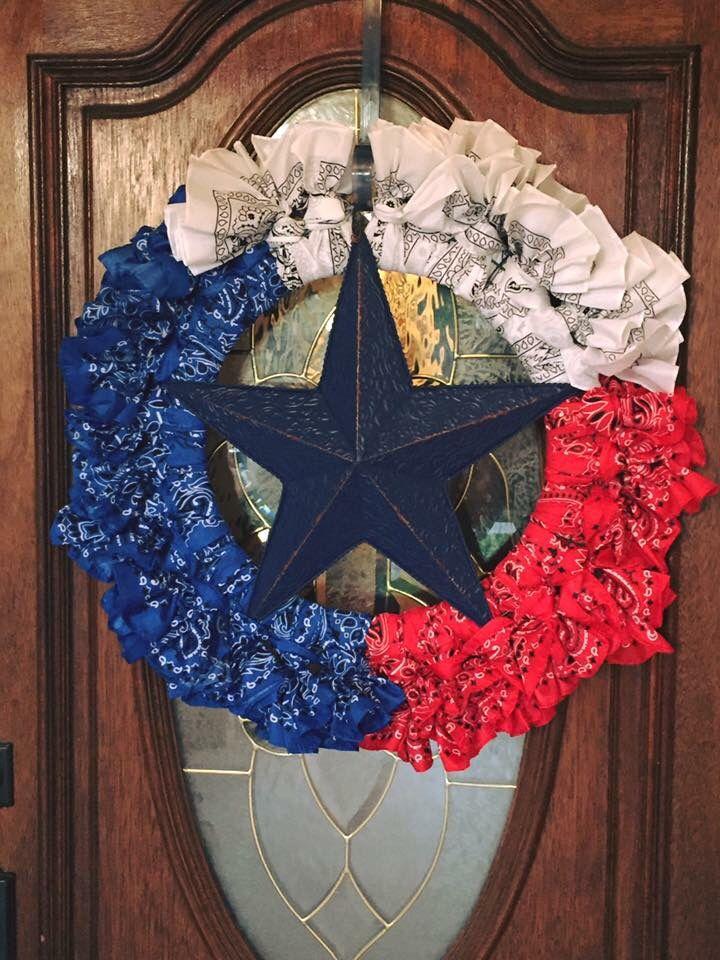 Texas Edition/4th of July Patriotic Bandana Wreath By : Debbie's Daughter Decor  Www.facebook.com/dddecor San Antonio, Texas