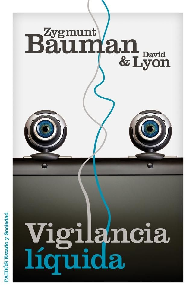 Bauman, Zygmunt. Vigilancia líquida. Paidós 2013