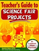 Teacher's Guide to Science Fair Projects ebook.