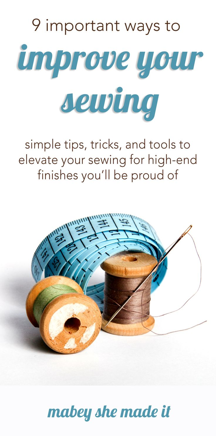 9 important ways to make your sewing polished so you can create projects you're proud of inside and out.