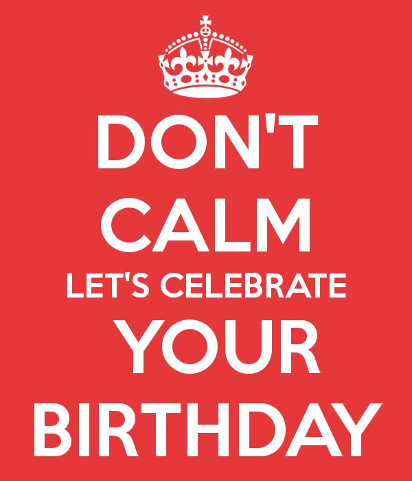 Keep calm birthday ideas on pinterest birthdays happy and keep calm