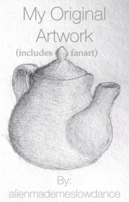 My Original Artwork (includes fanart) #wattpad #random