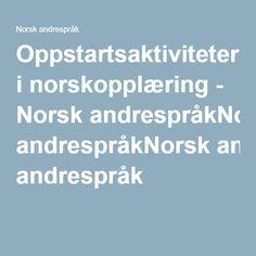 Oppstartsaktiviteter i norskopplæring - Norsk andrespråkNorsk andrespråk