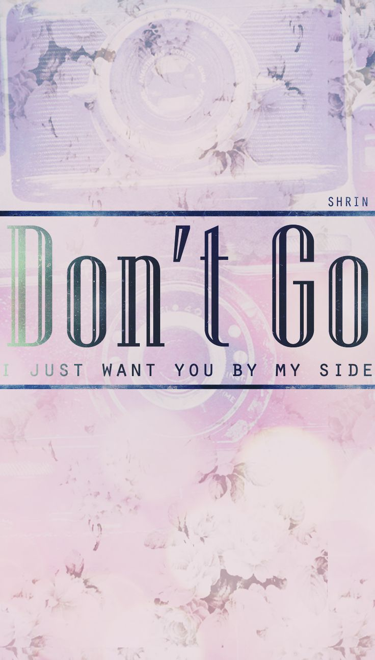 Don't Go! | Quotes