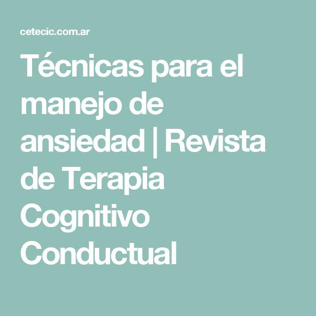 Técnicas para el manejo de #ansiedad | Revista de Terapia Cognitivo Conductual