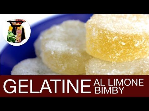 Ricette Bimby: Caramelle Gelatine al Limone: Gelée Bimby