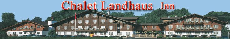 Chalet Landhaus, New Glarus, Madison, Wisconsin. Lodging, restaurant, biking, skiing, golf.