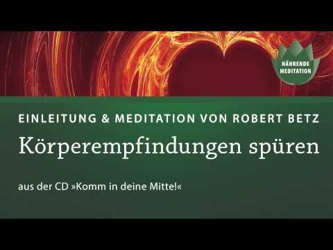 Komm in deine Mitte!, kurze Meditationen mit Robert Betz - YouTube