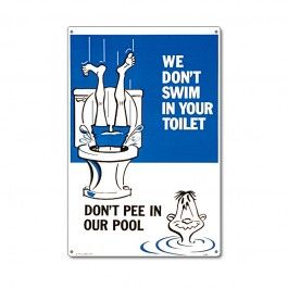 Post Funny Pool Signs Like We Don T Swim In Your Toilet Don T Pee In Our Pool To Encourage