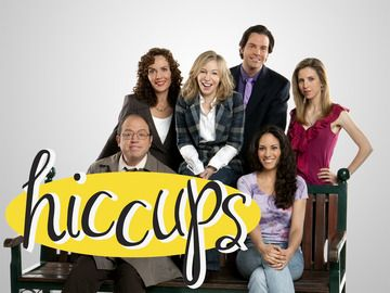 Hiccups!Too bad it only went on for 2 seasons.