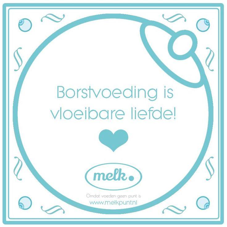 Borstvoeding is vloeibare liefde!
