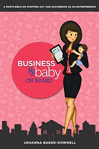 Business & Baby on Board by Johanna Baker-Dowdell http://www.amazon.com/dp/0987556703/ref=cm_sw_r_pi_dp_Frf3ub0JS55AG