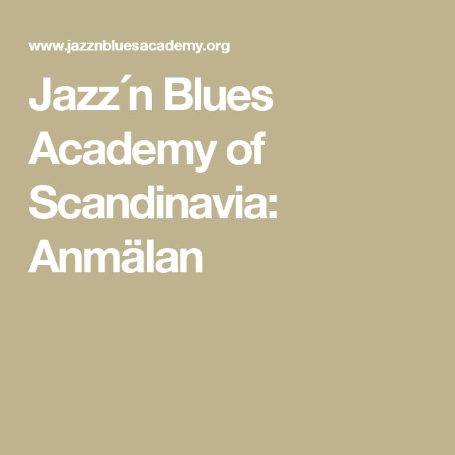 Jazz´n Blues Academy of Scandinavia: Anmälan