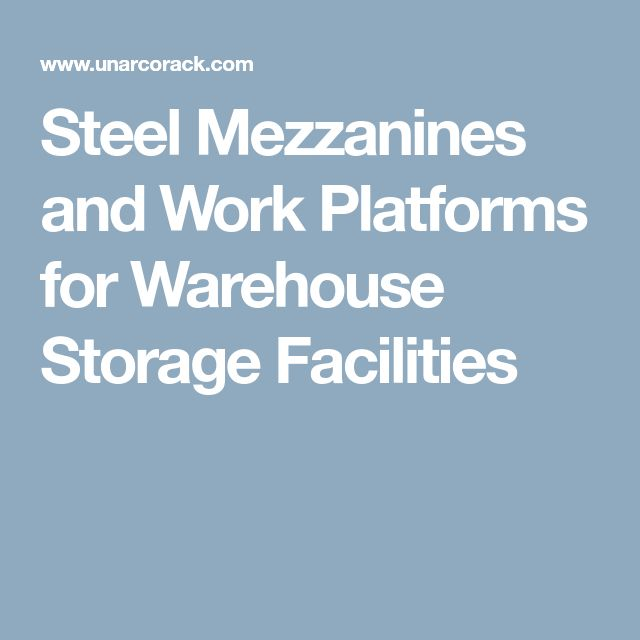 Steel Mezzanines and Work Platforms for Warehouse Storage Facilities