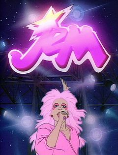 "Jem.  I remember the opening song ""Truly Outrageous"".  <3"