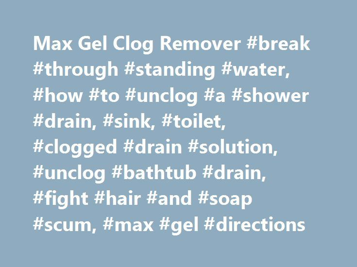 Max Gel Clog Remover #break #through #standing #water, #how #to #unclog #a #shower #drain, #sink, #toilet, #clogged #drain #solution, #unclog #bathtub #drain, #fight #hair #and #soap #scum, #max #gel #directions http://hong-kong.remmont.com/max-gel-clog-remover-break-through-standing-water-how-to-unclog-a-shower-drain-sink-toilet-clogged-drain-solution-unclog-bathtub-drain-fight-hair-and-soap-scum-max-gel/  # Drano ®. And done. More Details Max Gel Clog Remover Professional Strength Crystals…