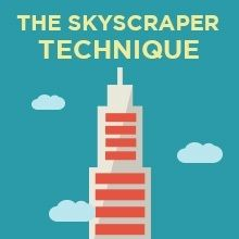 There are 3 basic steps to The Skyscraper Technique: Step 1: Find link-worthy content Step 2: Make something even better Step 3: Reach out to the right people