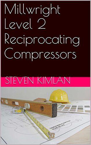 Millwright Level 2 Reciprocating Compressors (English Edition)